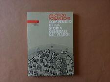 Vincenzo Formaleoni - Compendio della storia generale de' viaggi - Arsenale 1986