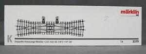 MÄRKLIN 2275 [Spur H0~] K-Gleis Doppelte Kreuzungsweiche 225mm - NEUWARE!
