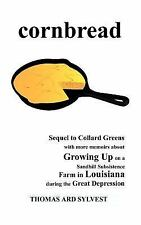 Cornbread: Sequel to Collard Greens with more memoirs about Growing Up on a Sand