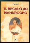 ERIZZO PIERLUIGI E ETTORE IL REGALO DEL MANDROGNO ARABAFENICE 2001