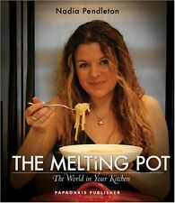 The Melting Pot: The World in Your Kitchen - Nadia Pendleton  NEW PAPERBACK