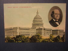Old Vintage 1908 - William Jennings BRYAN Campaign POSTCARD - Our Next PRESIDENT