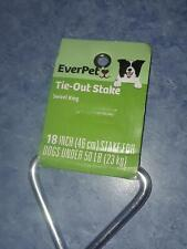 """New listing Everpet Tie Out Stake 18"""""""