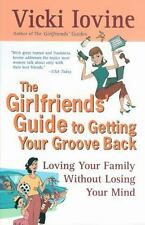The Girlfriends' Guide to Getting your Groove Back (Girlfriends' Guides), Vicki