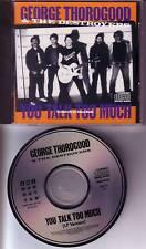 GEORGE THOROGOOD You talk to much PROMO DJ CD SINGLE 88