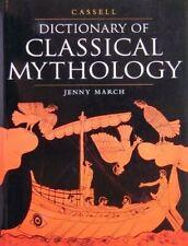 Cassell's Dictionary Of Classical Mythology (Mythol. by March, Jenny Paperback