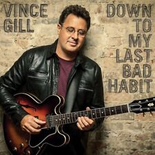 VINCE GILL - DOWN TO MY LAST BAD HABIT  CD NEUF