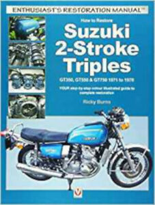 How to Restore Suzuki 2-Stroke Triples GT350, GT550 & GT750 1971 to 1978: YOUR s