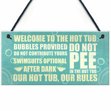 Welcome Hot Tub Rules Hanging Garden Jacuzzi Shed Novelty Funny Wall Sign