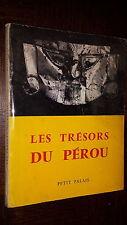 LES TRESORS DU PEROU - Catalogue exposition Petit Palais Paris 1958