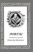 PORTAL : A collections of Art and Poems by Bob Grawi