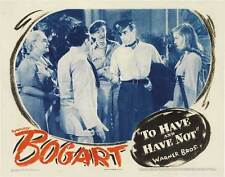 TO HAVE AND HAVE NOT Movie POSTER 11x14 B Humphrey Bogart Lauren Bacall Walter