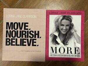 2 Lorna Jane Clarkson Books - Move Nourish Believe & More of Fit Woman's Secrets