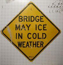 USED STREET SIGN BRIDGE MAY ICE IN COLD WEATHER BLACK ON YELLOW 30 X 30  FLAT AL
