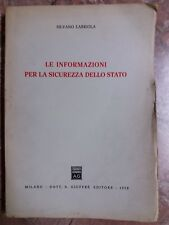 S. LABRIOLA - LE INFORMAZIONI PER LA SICUREZZA DELLO STATO - GIUFFRE' - 1978