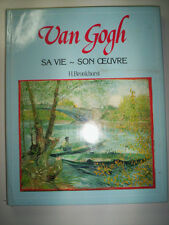 VAN GOGH SA VIE - SON OEUVRE / H. BRONKHORST / VBI 1990