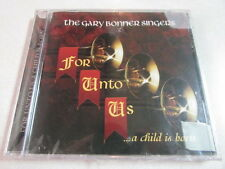 THE GARY BONNER SINGERS FOR UNTO US ALL... A CHILD IS BORN 15 TRK CD NEW SEALED
