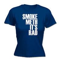 Womens Funny T Shirt - Smoke Meth Its Rad - Birthday Joke tee tshirt T-SHIRT