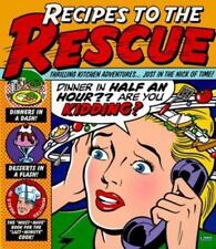Recipes to the Rescue -Thrilling Kitchen Adventures---Just In The Nick Of Time