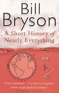 A short history of nearly everything by Bill Bryson (Paperback) Amazing Value