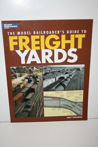 Kalmbach  Model Railroader Books, The Model Railroaders Guide To Freight Yards