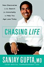 Chasing Life: The Search for Immortality to Help... by Gupta MD, Sanjay Hardback