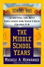 The Middle School Years: Achieving the Best Education for Your Child, Grades 5-