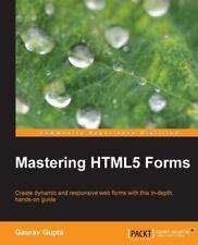 Mastering Html5 Forms, Paperback by Gupta, Gaurav, Brand New, Free shipping i.