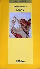 GIAMPIERO MORETTI IL GENIO: ORIGINE, STORIA, DESTINO IL MULINO 1998