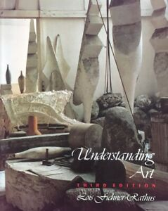 Understanding Art, 3rd Edition :Lois Fichner- Rathus. Like New