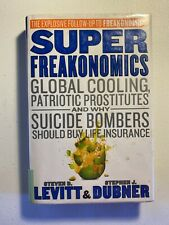 SuperFreakonomics : Global Cooling, Patriotic Prostitutes, and Why Suicide...