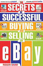 The Secrets of Successful Buying and Selling on Ebay Roger Shaw ( Book )
