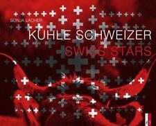 Kuhle Schweizer - Swiss Stars von Sonja Lacher (2014, Gebundene Ausgabe)