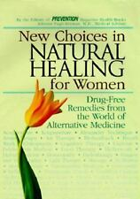 New Choices in Natural Healing for Women: Drug-Free Remedies from the World...