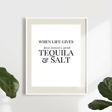 When life gives you lemons, grab tequila and salt, quote home decor print/poster