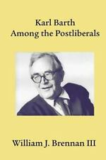 Karl Barth Among the Postliberals (Asbury Theological Seminary Series in World
