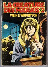 """BD """"LA CREATURE DES MARAIS - 2"""" L. WEIN & B. WRIGHTSON (1979) EDIT. DU FROMAGE"""