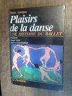 Plaisirs de la danse une histoire du ballet - Pierre Lartigue