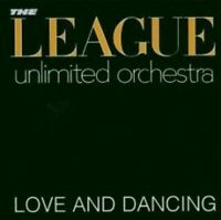 League Unlimited Orchestra - Love And Dancing (NEW CD)