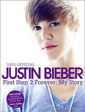 Justin Bieber: First Step 2 Forever, My Story by Justin Bieber (Hardback, 2010)