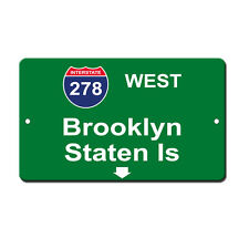 I-278 West Brooklyn Staten Is Novelty Funny Metal Sign 8 in x 12 in