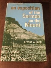 An Exposition Of The Sermon On The Mount By Arthur W Pink