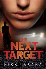 The Next Target : A Novel by Nikki Arana (2012, Paperback)