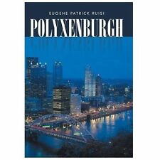 Polyxenburgh by Eugene Patrick Ruisi (2013, Hardcover)