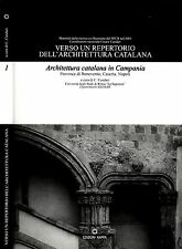 Architettura Catalana In Campania. provincie Benevento, Caserta, Napoli. 2005. .