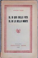 Antonio Pozzo Al di qua della vita Al di là della morte F.lli Bocca 1949 5979
