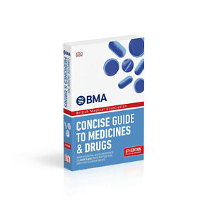 BMA Concise Guide to Medicines and Drugs: 6th Edition by DK, BRAND NEW
