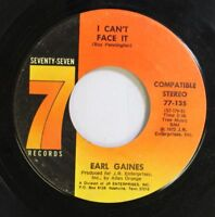 Soul 45 Earl Gaines - I Can'T Face It / Soul Children On Seventy-Seven Records