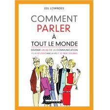COMMENT PARLER A TOUT LE MONDE - LEIL LOWNDES
