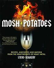 Mosh Potatoes: Recipes, Anecdotes, and Mayhem from the Heavyweights of Heavy
